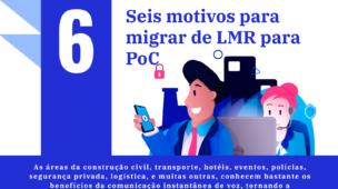 6 Motivos para migrar do LMR para o PoC.