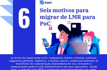 Seis motivos para migrar de LMR para PoC.
